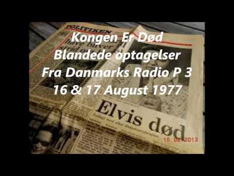 Elvis Er Død  -- Klip Fra Danmarks Radio - P.3 - 16 & 17 August 1977