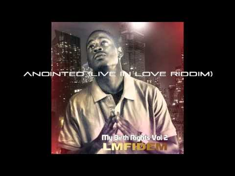 LM Fidem - Anointed (Live In Love Riddim)