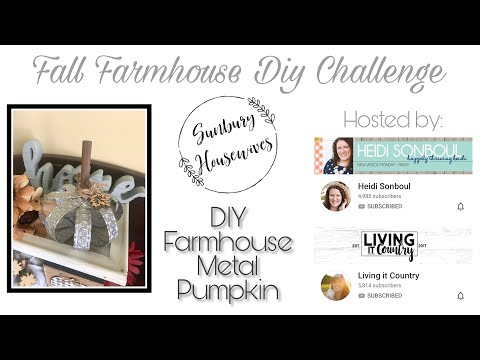 Fall Farmhouse Diy Challenge - Diy Farmhouse Metal Pumpkin
