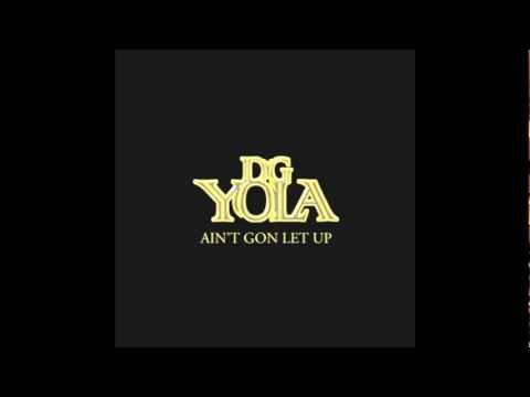 Ain't Gon' Let Up Instrumental - DG Yola