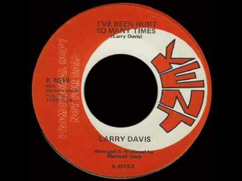 Larry Davis Ive Been Hurt So Many Times Youtube