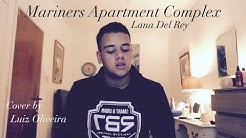 Mariners Apartment Complex-Lana Del Rey | Cover by Luiz Oliveira