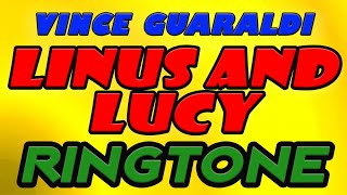 Vince Guaraldi - Linus and Lucy Ringtone and Alert