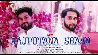 RAJ PUTANA SHAAN 2018 DJ Song /// Ragib khan rajputana /// Mota khan