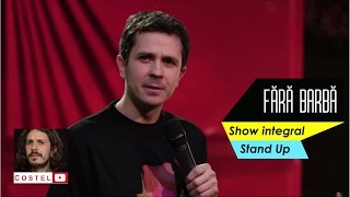 Fara barba (show integral) Costel Stand Up Comedy