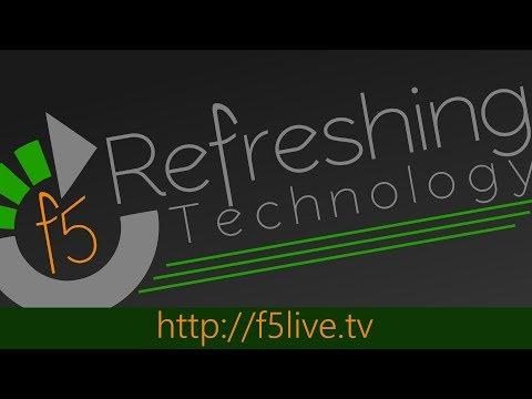 [LIVE] April 28, 2019 - Episode 527 - F5 Live: Refreshing Technology