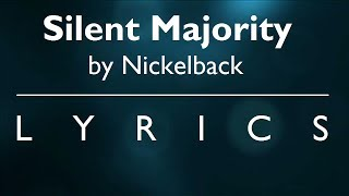 Silent Majority by Nickelback   Lyrics