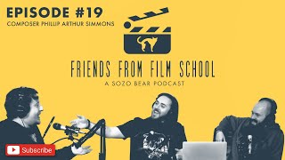 Friends From Film School EP 19: Film Composer Phillip Arthur Simmons