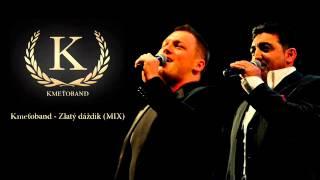 Kmeťoband - Zlatý dáždik MIX (OFFICIAL SONG)