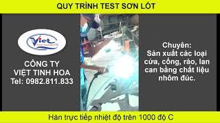Quy Trình Test Sơn Lót Cổng Nhôm Đúc - Cổng Nhôm Đúc Việt Tinh Hoa