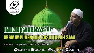Download lagu Ini Cara Ingin Bermimpi Nabi SAW. | Samahatul Ustadz Al Habib Abdurrahman Bilfaqih