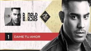 Ronald Borjas - Dame tu amor (Da Capo)