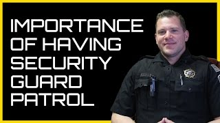 Security Companies Las Vegas  |  Importance of Have Security Guard Patrol
