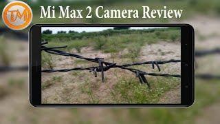 Xiaomi Mi Max 2 Camera Review [Hindi]