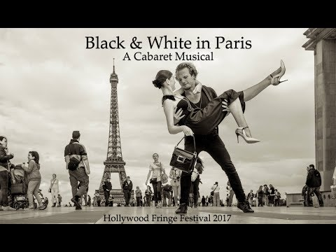 Black & White in Paris: A Cabaret Musical - June, 17, 2017 - Sunset Las Palmas Studios