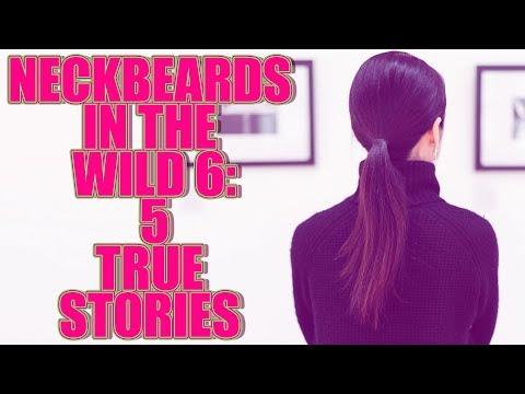NECKBEARDS IN THE WILD 6 5 TRUE TALES