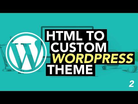 Convert HTML Template To Custom WordPress Theme (2020) #2