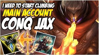 NEED TO START CLIMBING AGAIN, PLAYING CONQUEROR JAX - Climb to Master S8 | League of Legends