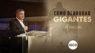 Culto Completo - Como derrubar gigantes - Ap. Edmilson - IECG