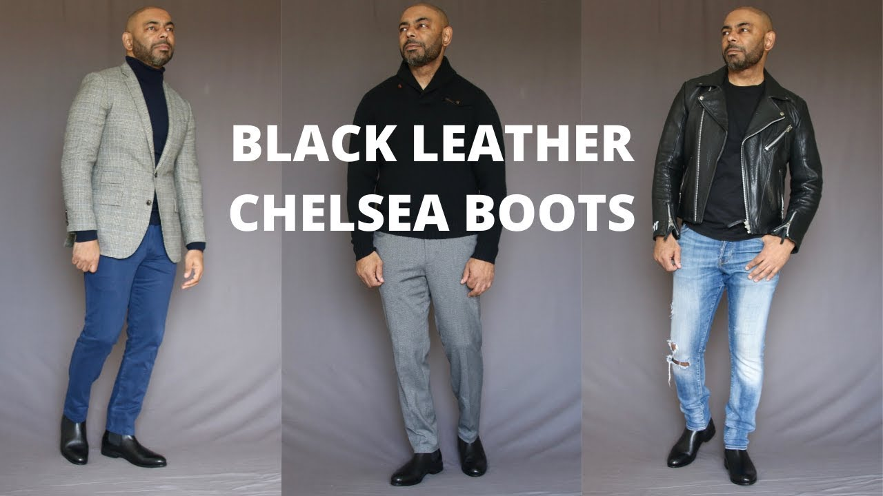How To Wear Black Leather Chelsea Boots