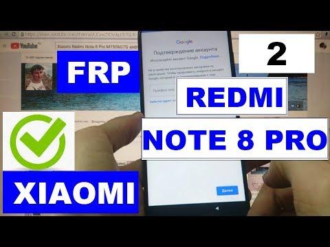 FRP Xiaomi Redmi Note 8 Pro FRP M1906G7G Новый 2 способ Сброс Google аккаунта