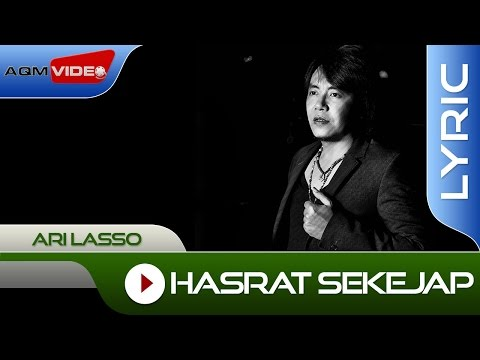 Ari Lasso - Hasrat Sekejap | Official Lyric Video