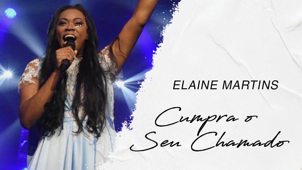 Elaine Martins | Cumpra o Seu Chamado (LETRA)
