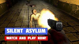 Silent Asylum · Game · Walkthrough