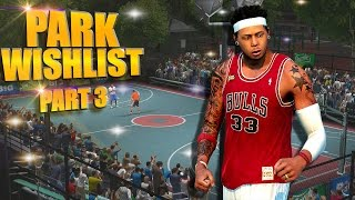NBA 2K17 Ultimate WISH LIST #3 - Real Life PARKS, CROWDS, & New ANIMATION Ideas