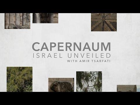 Israel Unveiled Vol. 1: Capernaum