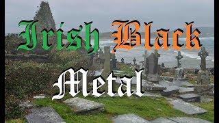 Irish Black Metal - A Goosey Guide
