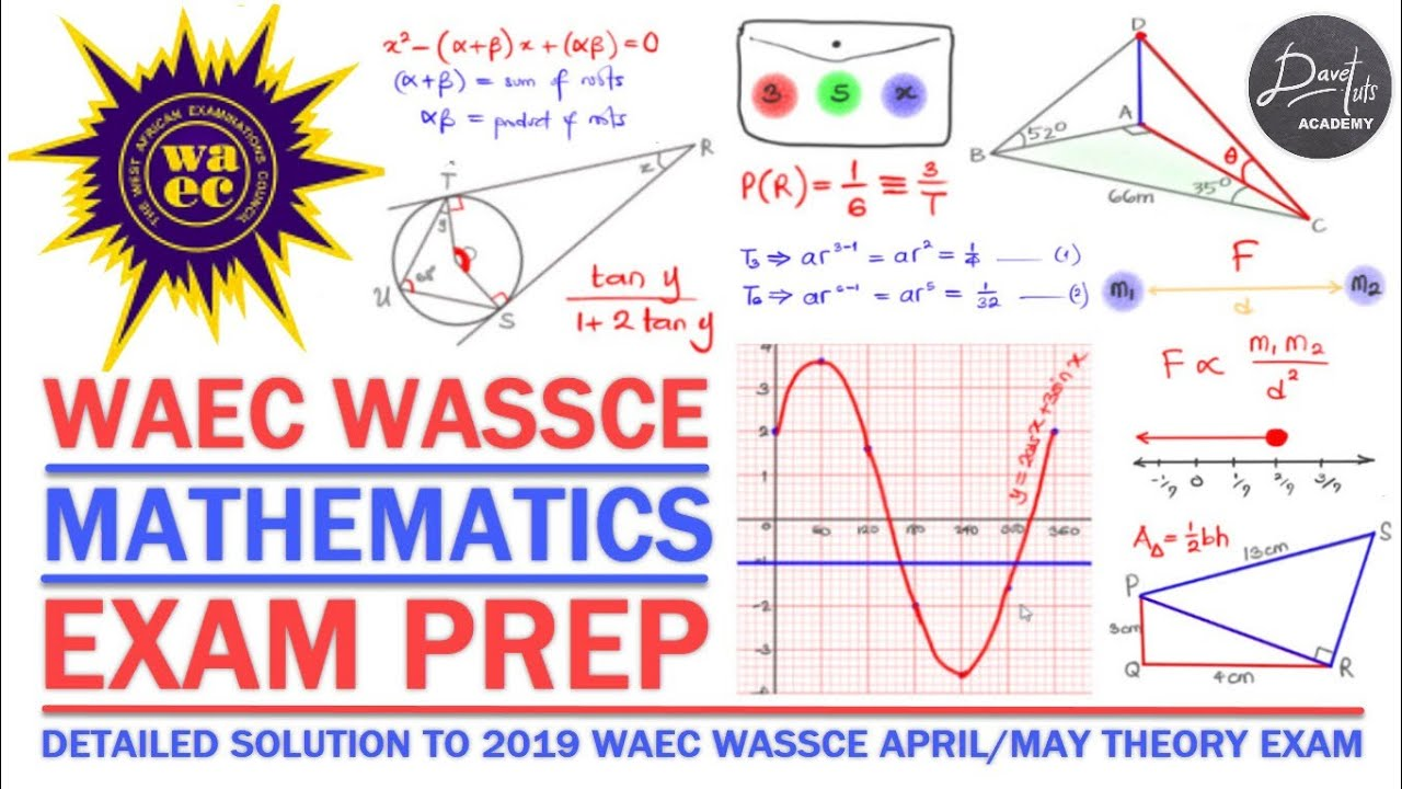 Download WAEC 2020 MATHEMATICS - DETAILED SOLUTION TO ALL 13 THEORY QUESTIONS OF 2019 QUESTION PAPER