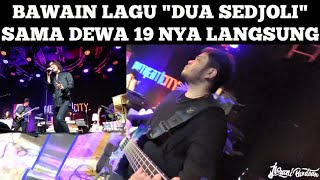 DEWA 19 - DUA SEDJOLI (LIVE)   IBRANI PANDEAN BASS CAM