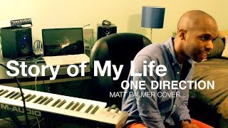 One Direction - Story of My Life (Matt Palmer Acoustic Cover)