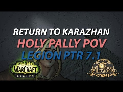 Return to Karazhan pt 1. - Holy Paladin PoV - Legion Public Test Realm 7.1