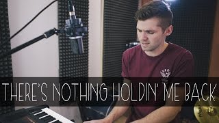 Shawn Mendes - There's Nothing Holdin' Me Back Cover