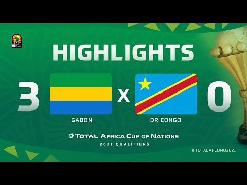 HIGHLIGHTS | #TotalAFCONQ2021 | Round 5 - Group D: Gabon 3-0 DR Congo