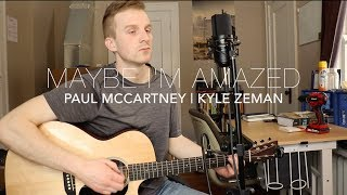 Maybe I'm Amazed - Paul McCartney | Kyle Zeman