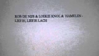 Rob De Nijs & Loekie Knol & Hamelen - Liefje, Liefje Lach
