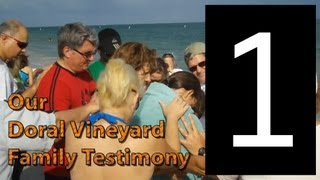 Doral Vineyard Church, Our Testimony -1st Part