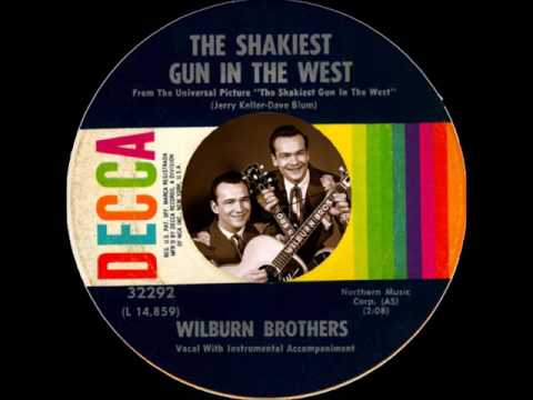 The Wilburn Brothers ~ The Shakiest Gun In...