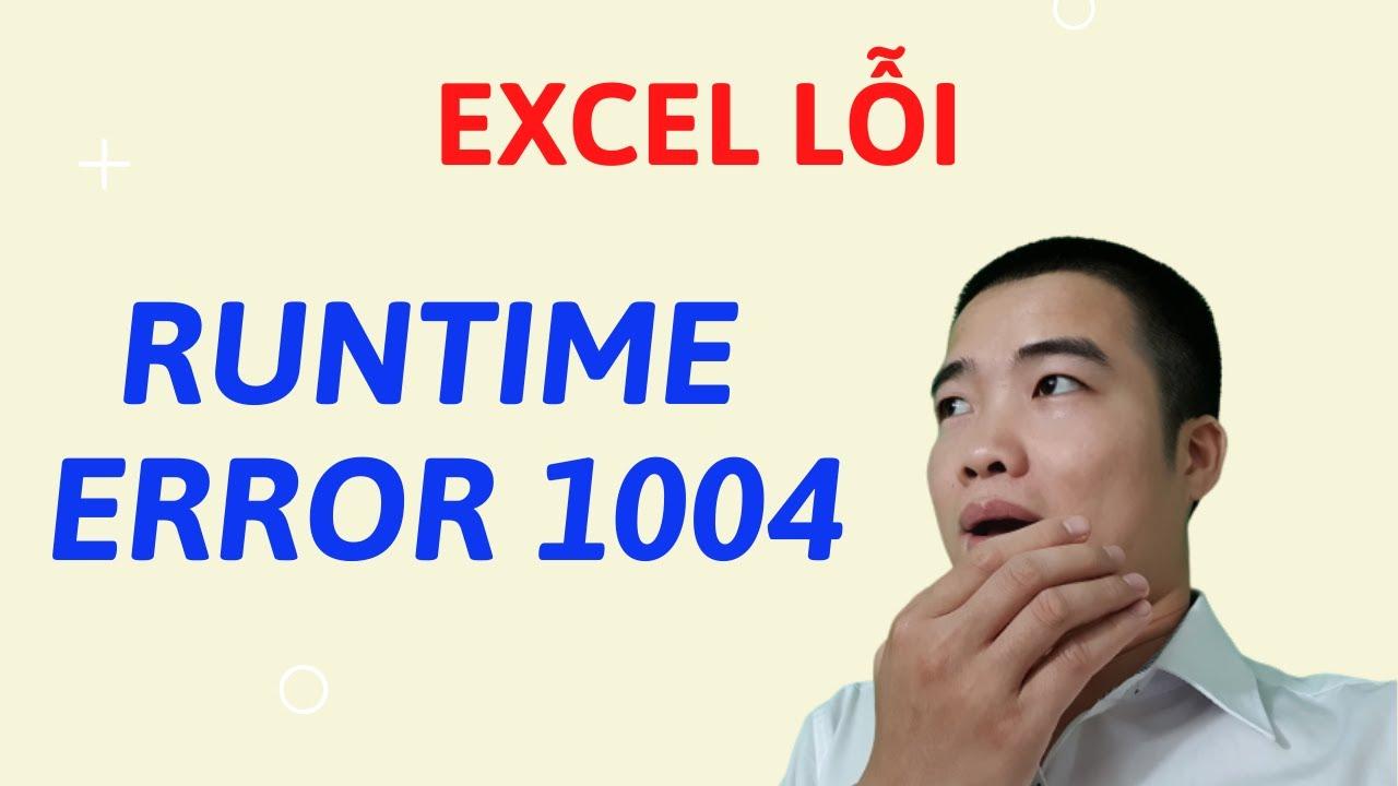 Lỗi run-time error 1004 trong excel. Khi làm Nhật ký thi công tự động, hồ sơ hoàn công