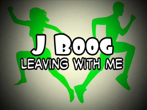J Boog - Leaving With Me