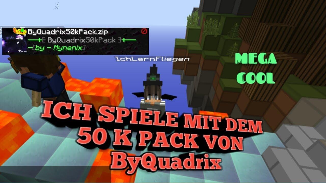 ICH SPIELE MIT DEM K TEXTUREPACK VON BYQUADRIX ECHT COOL - Minecraft spielen echt