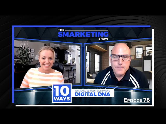 10 Ways to Measure Your Company's Digital DNA - The Smarketing Show - EP 78
