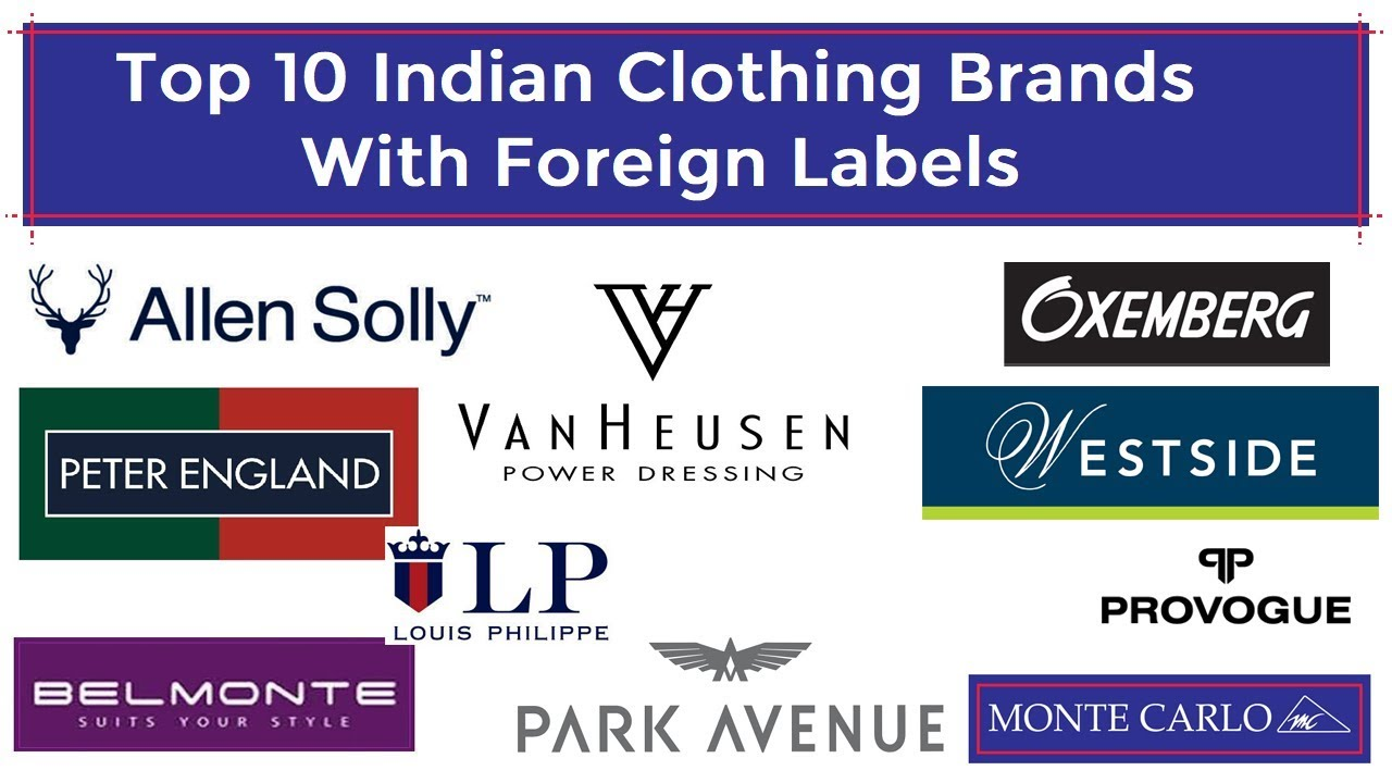 Top 10 Indian Clothing Brands With Foreign Labels Youtube