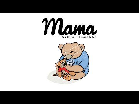 Lirik Lagu Mama - Aziz Harun ft. Elizabeth Tan