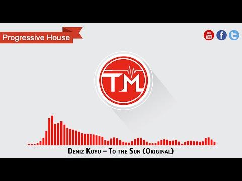 Deniz Koyu - To the Sun (Original)