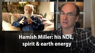 Hamish Miller his NDE, spirit & earth energy #NDE #meditation