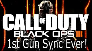 WORLD'S FIRST BLACK OPS 3 GUN SYNC!!